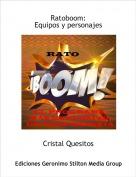 Cristal Quesitos - Ratoboom: Equipos y personajes