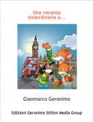 Gianmarco Geronimo - Una vacanza straordinaria a...