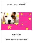 baffilunghi - Quanto ne sai sui cani ?