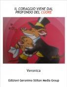 Veronica - IL CORAGGIO VIENE DAL PROFONDO DEL CUORE