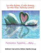 Fantastica Topolina....Maty.... - La mia Anima, Il mio Amore, La mia Vita: Infinity Love!2