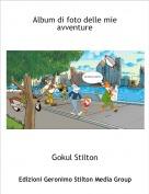 Gokul Stilton - Album di foto delle mie avventure