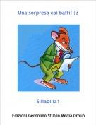 Siliabilia1 - Una sorpresa coi baffi! :3