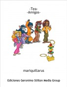 mariquillarus - -Tea- -Amigos-