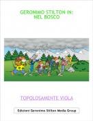 TOPOLOSAMENTE VIOLA - GERONIMO STILTON IN:NEL BOSCO