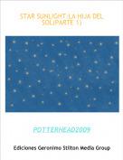 POTTERHEAD2009 - STAR SUNLIGHT:LA HIJA DEL SOL(PARTE 1)