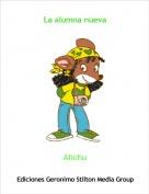 Alichu - La alumna nueva