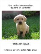 Ratobailarina2008 - Una revista de animales--Es para un concurso-