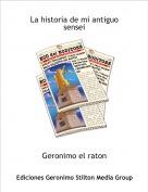 Geronimo el raton - La historia de mi antiguo sensei