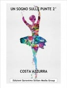 COSTA AZZURRA - UN SOGNO SULLE PUNTE 2°