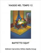 BAFFETTO SQUIT - VIAGGIO NEL TEMPO 12