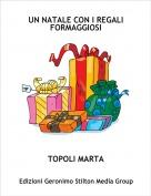 TOPOLI MARTA - UN NATALE CON I REGALI FORMAGGIOSI