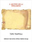 TOPO TRAPPOLA - IL MISTERO DELLA PERGAMENA