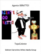 TopaCeleste - Agente 00RATTO!