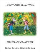 BRECCOLA SPACCAMETEORE - UN'AVVENTURA IN AMAZZONIA