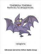 ratogloria - TENEBROSA TENEBRAXNosferatu ha desaparecido.
