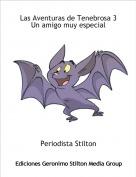 Periodista Stilton - Las Aventuras de Tenebrosa 3 Un amigo muy especial