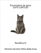 RatoMary12 - Encantadora de gatosGATO CARTUJO