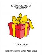 TOPOCUOCO - IL COMPLEANNO DI GERONIMO