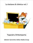 Topandru Drittoinporta - La lezione di chimica vol.1