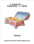 TOPACO - IL DIAMANTE.....SCOMPARSO   2^ PARTE