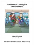 MatiTopina - Il mistero di Ludwig Van Beethopheen
