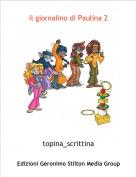 topina_scrittina - il giornalino di Paulina 2