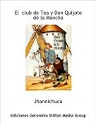 Jhannichuca - El  club de Tea y Don Quijote de la Mancha