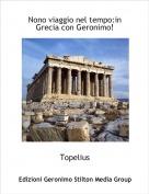 Topelius - Nono viaggio nel tempo:in Grecia con Geronimo!