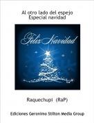 Raquechupi  (RaP) - Al otro lado del espejoEspecial navidad