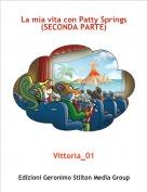 Vittoria_01 - La mia vita con Patty Springs(SECONDA PARTE)
