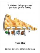 Topo-Elsa - Il mistero del gorgonzola perduto (prima parte)
