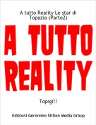 Topigi!! - A tutto Reality Le star di Topazia (Parte2)