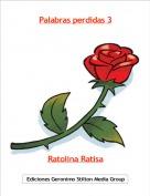 Ratolina Ratisa - Palabras perdidas 3