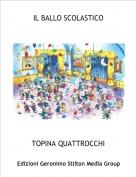 TOPINA QUATTROCCHI - IL BALLO SCOLASTICO