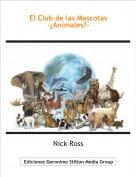 Nick Ross - El Club de las Mascotas-¿Animales?-