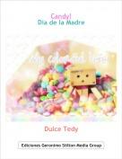 Dulce Tedy - Candy!Día de la Madre