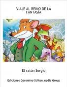 El ratón Sergio - VIAJE AL REINO DE LA FANTASÍA