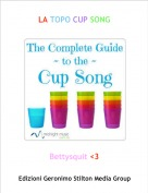 Bettysquit <3 - LA TOPO CUP SONG
