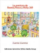 Cuenta Cuentos - La aventura de Roseta,Piluca y Nicky 369