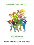 TOPO GHIGGA - UN INTERVISTA SPECIALE