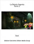 Soul - La Botola Segreta Parte 2