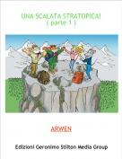 ARWEN - UNA SCALATA STRATOPICA!( parte 1 )