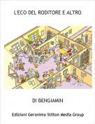DI BENGIAMIN - L'ECO DEL RODITORE E ALTRO