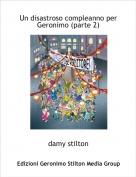damy stilton - Un disastroso compleanno per Geronimo (parte 2)