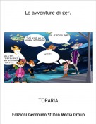 TOPARIA - Le avventure di ger.