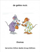thomas - de gekke muis
