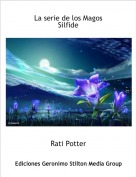 Rati Potter - La serie de los MagosSilfide