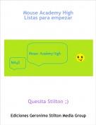 Quesita Stilton ;) - Mouse Academy HighListas para empezar