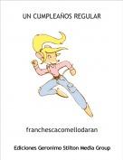 franchescacomellodaran - UN CUMPLEAÑOS REGULAR